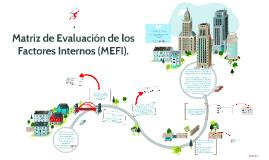 Matriz de Evaluación de los Factores Internos (MEFI).