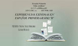 """Copy of Copy of EXPERIENCIAS EXITOSAS EN ESPAÑOL PRIMER GRADO """"B"""""""