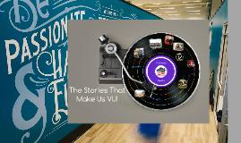 The Stories That Make Us VU!