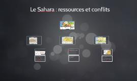 Le Sahara : ressources et conflits