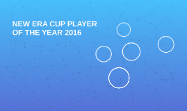 NEW ERA CUP PLAYER OF THE YEAR 2016