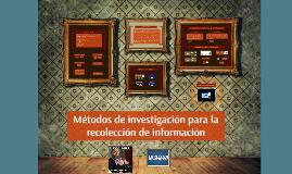 Métodos de investigación para la recolección de información