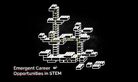 Emergent careers in STEM