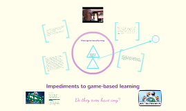 Impediments to Game-Based Learning
