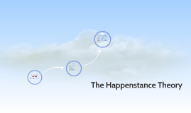 The Happenstance Theory
