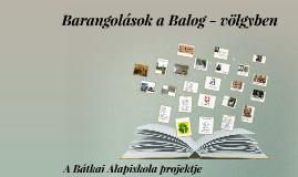 Copy of Barangolás a Balog - völgyben
