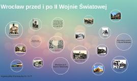 Wrocław przed i po II Wojnie Światowej