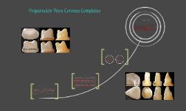 Copy of Preparación Para Coronas Completas tanto para Piezas Anterio