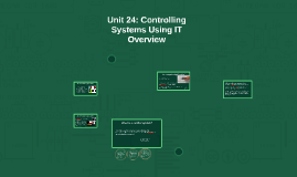 Unit 24: Controlling Systems Using IT - overview