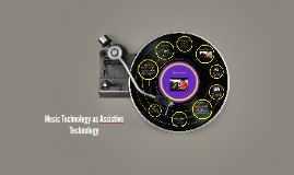 Copy of Music Technology as Assistive Technology