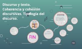 Copy of Discurso y texto. Coherencia y cohesión discursivas. Tipolog