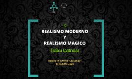 Realismo Moderno y Realismo Mágico (Estilos teatrales)