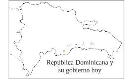 República Dominicana y su gobierno hoy