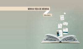 MINHA VIDA DE MENINA