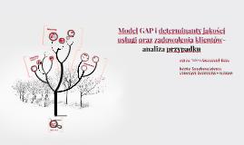 Model GAP i determinanty jakości usługi oraz zadowolenia kli