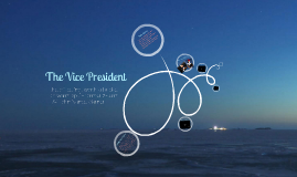 The Vice Presidency