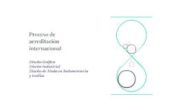 Procesos de re acreditación internacional de los diseños