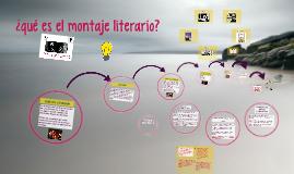Copy of ¿qué es el montaje literario?