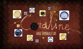 Coraline and Formalism