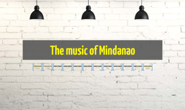 Copy of The music of Mindanao