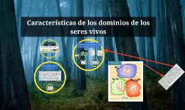 Características de los dominios de los seres vivos