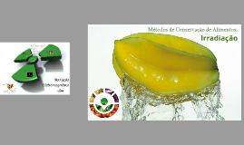 Métodos de Conservação de Alimentos: Irradiação