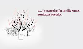 2.4 La negociación en diferentes contextos sociales.