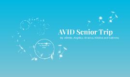 AVID Senior Trip