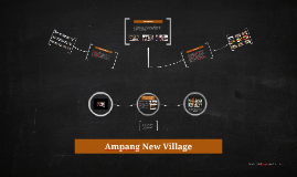 Ampang New Village Introduction