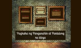 Copy of Pagkuha ng Pangunahin at Pantulong na ideya