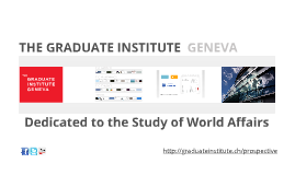 Graduate Institute - A presentation for prospective students