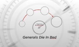 generals die in bed by tarndeep gosal on prezi more presentations by tarndeep gosal