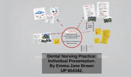 Dental Nursing Practice: Individual Presentation.