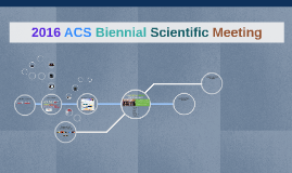 2016 ACS Biennial Scientific Meeting