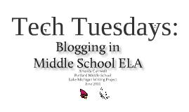Tech Tuesdays: Blogging in Middle School ELA