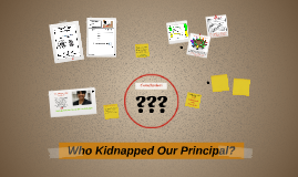 Who Kidnapped Our Principal?