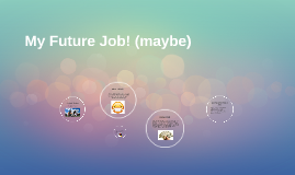 My Future Job!