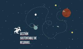 GESTIÓN SUSTENTABLE DE RESIDUOS