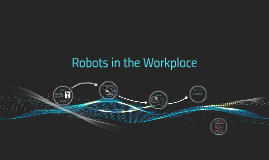Copy of Robots in the Workplace