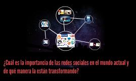 Copy of ¿Cuál es la importancia de las redes sociales en el mundo ac