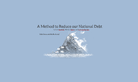 A Method to Reduce our National Debt