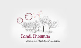 Copy of Candi Choumas Listing Presentation