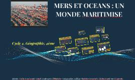MERS ET OCEANS : UN MONDE MARITIMISE