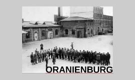 What:Oranienburg was established at an unused factory