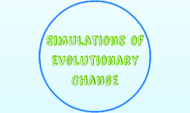 Simulations of Evolutionary Change