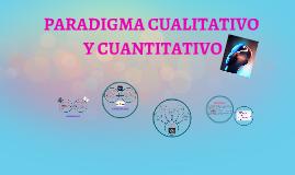 Copy of PARADIGMA CUALITATIVO Y CUANTITATIVO