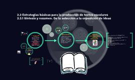 2.2 ESTRATEGIAS BÁSICAS PARA LA PRODUCCIÓN  DE TEXTOS ESCOLARES
