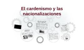 El cardenismo y las nacionalizaciones