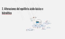 2. Alteraciones del equilibrio ácido-básico e hidrolítico