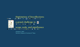 Digitization of biocollections -- a grand challenge in scope, scale, and significance